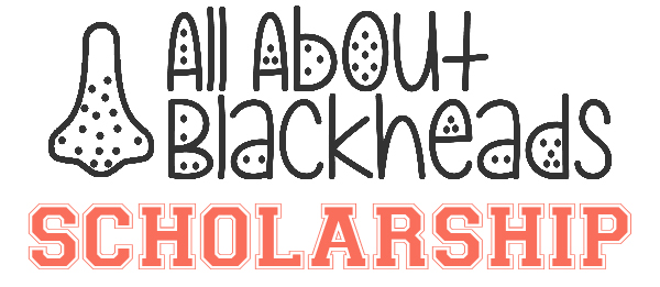 All About Blackheads Scholarship