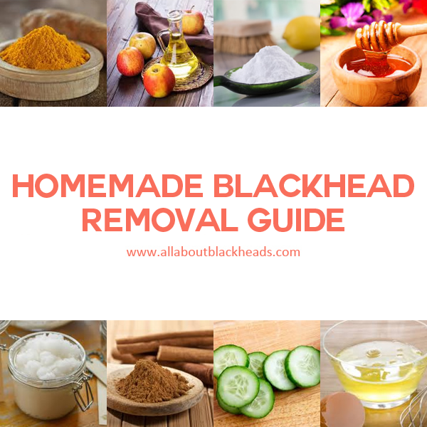 Homemade Blackhead Removal Guide